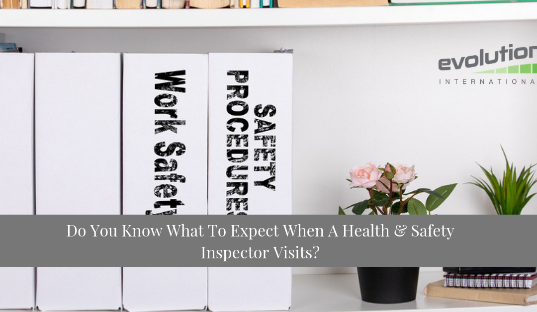 Are You Prepared For A Health & Safety Inspector Visit?
