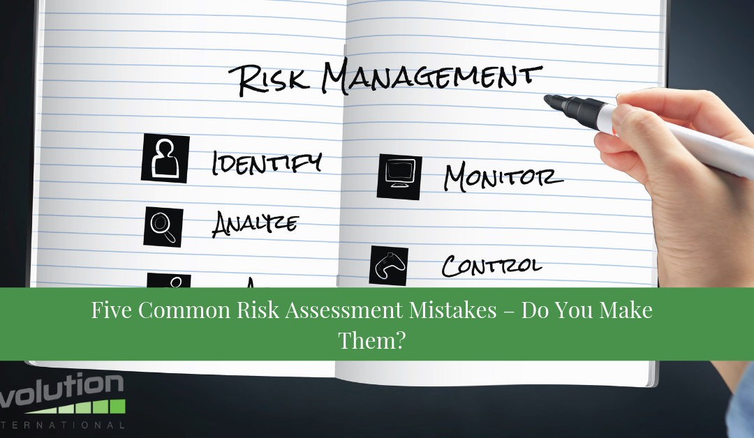 5 Common Risk Assessment Mistakes – Do You Make Them?