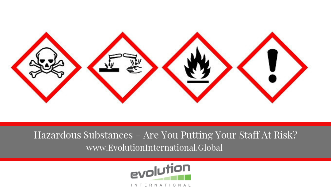 Hazardous Substances – Are You Putting Your Staff At Risk?